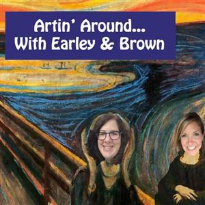 Artin' Around....with Earley & Brown